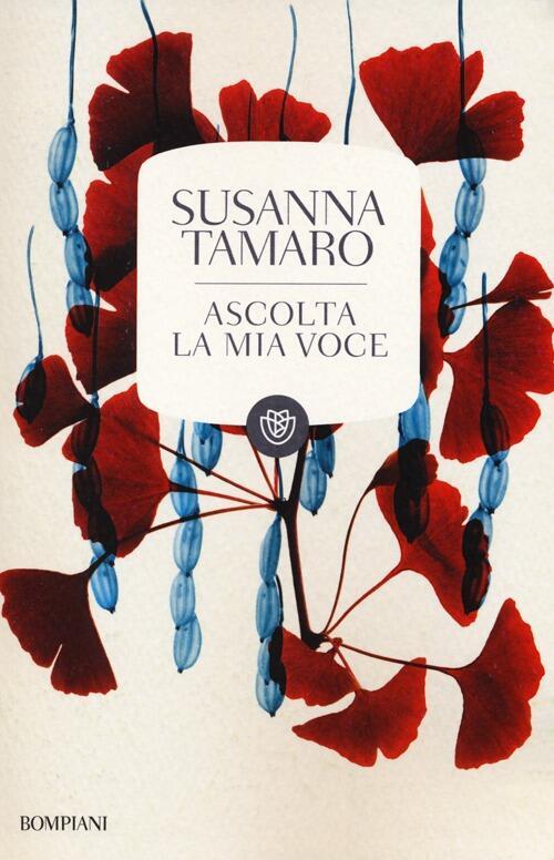 Ascolta la mia voce susanna tamaro libro bompiani for Susanna tamaro il tuo sguardo illumina il mondo