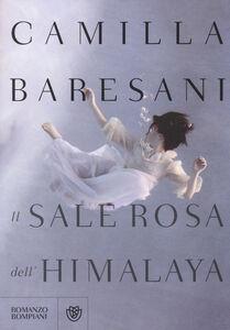 Foto Cover di Il sale rosa dell'Himalaya, Libro di Camilla Baresani, edito da Bompiani