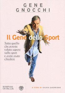 Foto Cover di Il gene dello sport. Tutto quello che avreste voluto sapere sullo sport e avete osato chiedere, Libro di Gene Gnocchi, edito da Bompiani