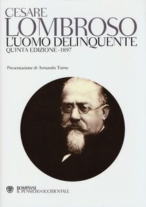 Libro L' uomo delinquente (rist. anast. quinta edizione, Torino, 1897) Cesare Lombroso
