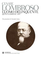 L' uomo delinquente (rist. anast. quinta edizione, Torino, 1897)