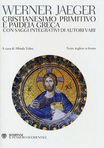 Libro Cristianesimo primitivo e paideia greca. Con saggi integrativi di autori vari. Testo inglese a fronte Werner Jaeger