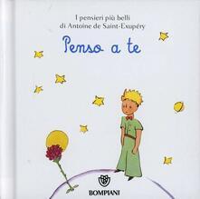 Camfeed.it Il Piccolo Principe. Penso a te. Ediz. illustrata Image