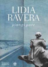 Libro Piangi pure Lidia Ravera