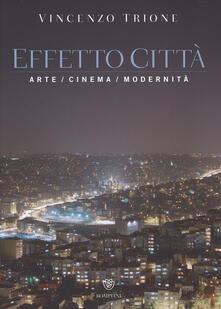Aboutschuster.de Effetto città. Arte cinema modernità. Ediz. illustrata Image
