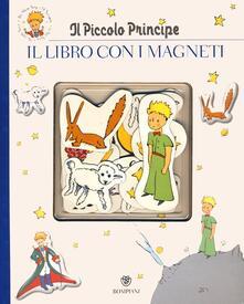 Il Piccolo Principe. Il libro con i magneti. Ediz. illustrata - copertina