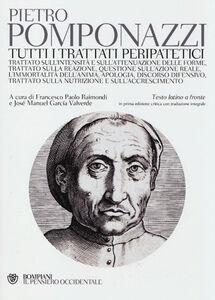 Foto Cover di Tutti i trattati peripatetici. Testo latino a fronte, Libro di Pietro Pomponazzi, edito da Bompiani