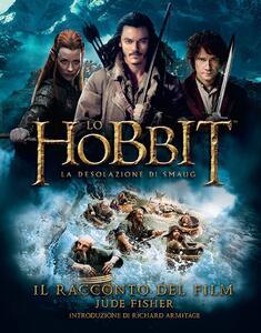 Libro Lo Hobbit. La desolazione di Smaug. Il racconto del film. Ediz. illustrata Jude Fisher