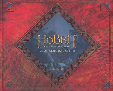 Libro Lo Hobbit. La desolazione di Smaug. Cronache dal set III