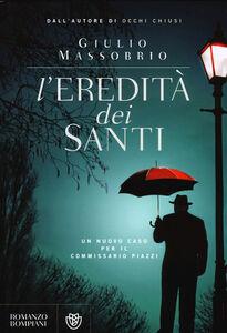 Libro L' eredità dei Santi. Un nuovo caso per il commissario Piazzi Giulio Massobrio