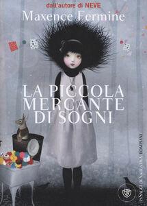 Libro La piccola mercante di sogni Maxence Fermine