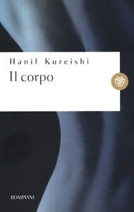 Libro Il corpo Hanif Kureishi