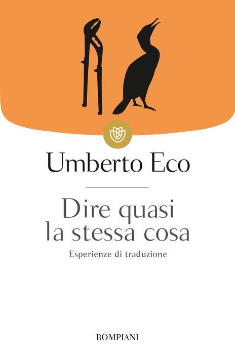 Dire quasi la stessa cosa. Esperienze di traduzione - Umberto Eco - copertina
