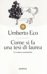 Libro Come si fa una tesi di laurea. Le materie umanistiche Umberto Eco