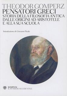Pensatori greci. Storia della filosofia antica dalle origini ad Aristotele e alla sua scuola - Theodor Gomperz - copertina