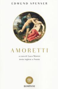 Libro Amoretti. Testo inglese a fronte Edmund Spenser