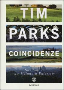 Foto Cover di Coincidenze. Sui binari da Milano a Palermo, Libro di Tim Parks, edito da Bompiani