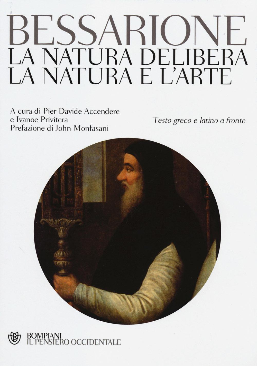 Image of La natura delibera-La natura e l'arte. Testo greco e latino a fronte