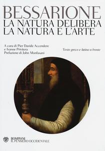 Libro La natura delibera-La natura e l'arte. Testo greco e latino a fronte Basilio Bessarione