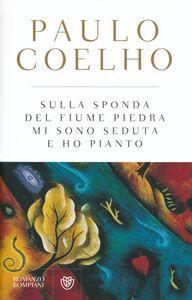 Libro Sulla sponda del fiume Piedra mi sono seduta e ho pianto Paulo Coelho