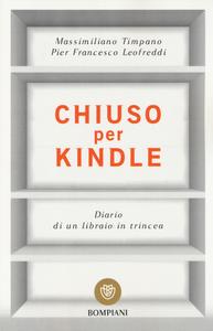 Libro Chiuso per Kindle. Diario di un libraio in trincea Massimiliano Timpano , P. Francesco Leofreddi