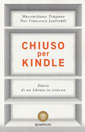 Chiuso per Kindle. Diario di un libraio in trincea