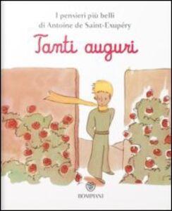 Foto Cover di Il Piccolo Principe. Tanti auguri, Libro di Antoine de Saint-Exupéry, edito da Bompiani