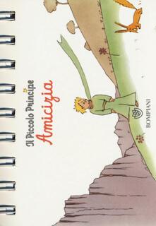 Camfeed.it Il Piccolo Principe. Amicizia. Ediz. illustrata Image