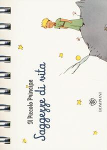 Il Piccolo Principe. Saggezze di vita. Ediz. illustrata