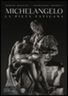 Mercatinidinataletorino.it Michelangelo. La Pietà vaticana. Ediz. illustrata Image