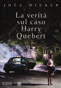 Foto Cover di La verità sul caso Harry Quebert, Libro di Joël Dicker, edito da Bompiani