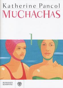Muchachas. Vol. 1 - Katherine Pancol - copertina