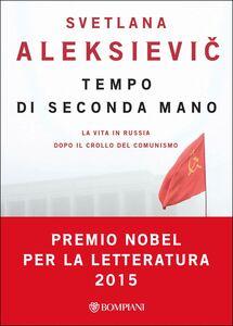 Libro Tempo di seconda mano. La vita in Russia dopo il crollo del comunismo Svetlana Aleksievi?