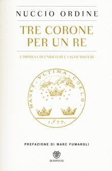 Writersfactory.it Tre corone per un re. L'impresa di Enrico III e i suoi misteri Image