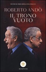 Foto Cover di Il trono vuoto, Libro di Roberto Andò, edito da Bompiani