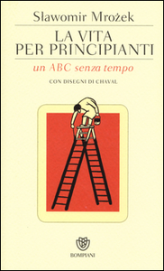 Libro La vita per principianti. Un ABC senza tempo Slawomir Mrozek