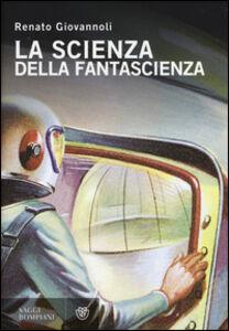 Libro La scienza della fantascienza Renato Giovannoli