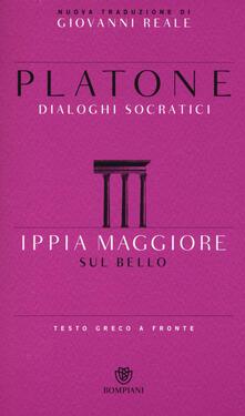 Partyperilperu.it Ippia Maggiore. Sul bello. Dialoghi socratici. Testo greco a fronte Image
