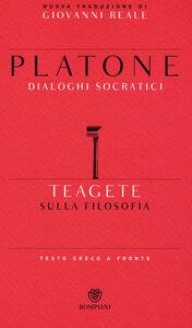 Foto Cover di Teagete. Sulla filosofia. Testo greco a fronte, Libro di Platone, edito da Bompiani