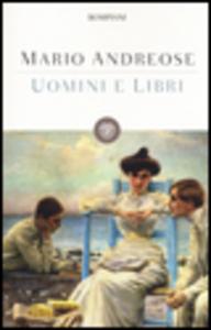 Libro Uomini e libri Mario Andreose