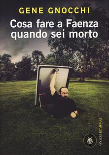 Cosa fare a Faenza quando sei morto.pdf