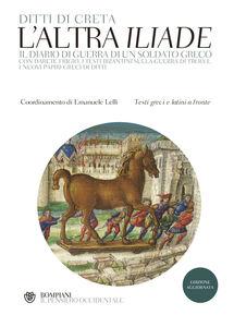 Libro L' altra «Iliade». Testo greco e latino a fronte. Ediz. multilingue Ditti di Creta