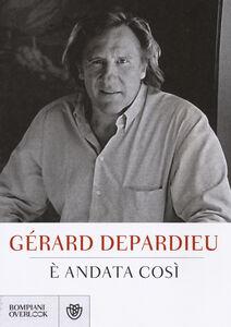 Foto Cover di È andata così, Libro di Gérard Depardieu, edito da Bompiani
