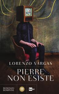 Libro Pierre non esiste Lorenzo Vargas