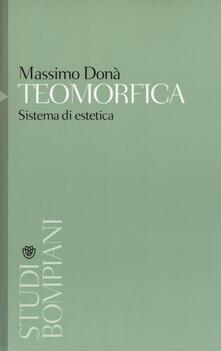 Teomorfica. Sistemi di estetica - Massimo Donà - copertina