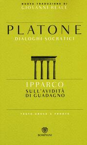 Libro Ipparco. Sull'avidità di guadagno. Testo greco a fronte Platone