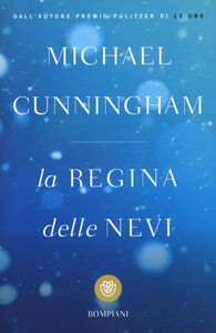 Foto Cover di La regina delle nevi, Libro di Michael Cunningham, edito da Bompiani