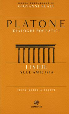 Liside. Sullamicizia. Dialoghi socratici. Testo greco a fronte.pdf