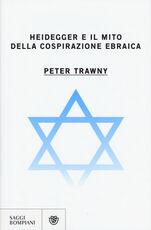 Libro Heidegger e il mito della cospirazione ebraica Peter Trawny