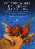 Libro Dal cielo alla terra. Da Michelangelo a Caravaggio. Il tesoro d'Italia. Ediz. illustrata. Vol. 3 Vittorio Sgarbi